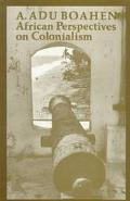 African Perspectives on Colonialism