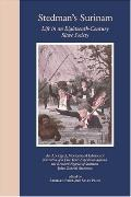 Stedman's Surinam Life in an Eighteenth-Century Slave Society
