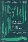 American Physicians in the Nineteenth Century From Sects to Science