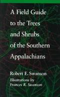 Field Guide to the Trees and Shrubs of the Southern Appalachians