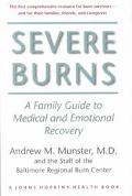 Severe Burns A Family Guide to Medical and Emotional Recovery
