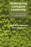 Redesigning Collegiate Leadership Teams and Teamwork in Higher Education