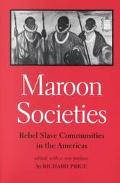 Maroon Societies Rebel Slave Communities in the Americas