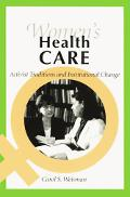Women's Health Care Activist Traditions and Institutional Change