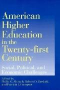 American Higher Education in the Twenty-First Century Social, Political, and Economic Challenges