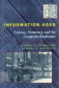 Information Ages Literacy, Numeracy, and the Computer Revolution