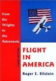 Flight in America: From the Wrights to the Astron