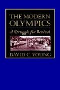 Modern Olympics A Struggle for Revival