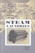 Steam Laundries Gender, Technology, and Work in the United States and Great Britain, 1880-1940