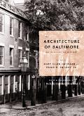 Architecture of Baltimore An Illustrated History