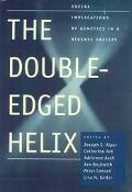 Double-Edged Helix Social Implications of Genetics in a Diverse Society