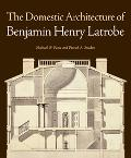 Domestic Architecture of Benjamin Henry Latrobe