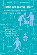 Genetic Ties And The Family The Impact Of Paternity Testing On Parents And Children