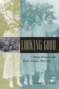 Looking Good College Women And Body Image, 1875-1930