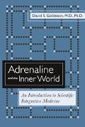 Adrenaline And the Inner World An Introduction to Scientific Integrative Medicine