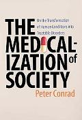 Medicalization of Society On the Transformation of Human Conditions into Treatable Disorders