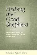 Helping the Good Shepherd: Pastoral Counselors in a Psychotherapeutic Culture, 1925--1975