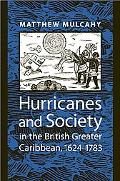 Hurricanes and Society in the British Greater Caribbean, 1624--1783