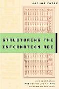 Structuring the Information Age: Life Insurance and Technology in the Twentieth Century