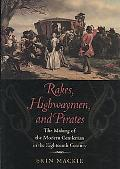 Rakes, Highwaymen, and Pirates: The Making of the Modern Gentleman in the Eighteenth Century