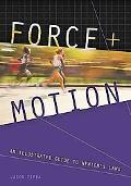 Force and Motion: An Illustrated Guide to Newton's Laws