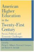 American Higher Education in the Twenty-First Century: Social, Political, and Economic Chall...