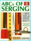 ABCs of Serging A Complete Guide to Serger Sewing Basics