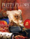 Pretty Pillows: 40 Inspiring Projects to Grace Your Home - Susie Johns - Paperback