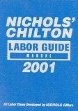 Nichols' Chilton Labor Guide Manual: 1982-2001 (Nichols Chilton Labor Guide Manual, 2001)