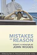 Mistakes of Reason Essays in Honour of John Woods
