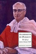 Aggressive In Pursuit The Life Of Justice Emmett Hall