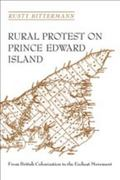 Rural Protest on Prince Edward Island From British Colonization to the Escheat Movement