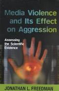 Media Violence and Its Effect on Aggression Assessing the Scientific Evidence