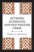 Authors, Audiences, and Old English Verse (Toronto Anglo-Saxon Series)