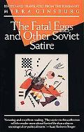 Fatal Eggs and Other Soviet Satire
