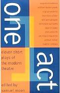 One Act Eleven Short Plays of the Modern Theatre