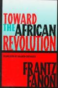 Toward the African Revolution Political Essays