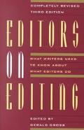 Editors on Editing What Writers Need to Know About What Editors Do