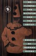 On Clowns The Dictator and the Artist  Essays