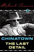 Chinatown and the Last Detail 2 Screenplays