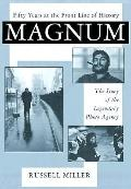 Magnum 50 Years at the Front Line of History The Story of the Legendary Photo Agency