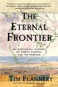 Eternal Frontier An Ecological History of North America and Its Peoples