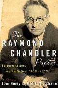 Raymond Chandler Papers Selected Letters and Nonfiction 1909-1959