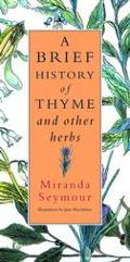 Brief History of Thyme and Other Herbs