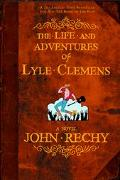 Life And Adventures Of Lyle Clemens