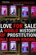 Love for Sale A World History of Prostitution