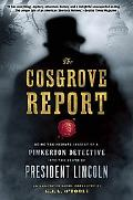 The Cosgrove Report: Being the Private Inquiry of a Pinkerton Detective into the Death of Pr...