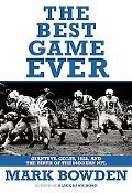 Best Game Ever: Giants vs. Colts, 1958, and the Birth of the Modern NFL