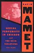 Sexual Perversity in Chicago and the Duck Variations Two Plays