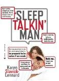 Sleep Talkin' Men : The Wit and Wisdom of Sleep Talkin' Man